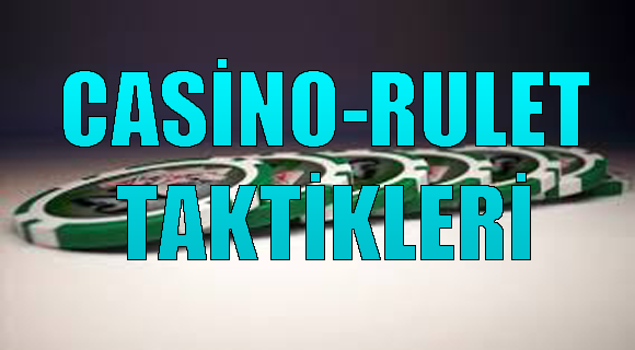 Casino-Rulet Taktikleri
