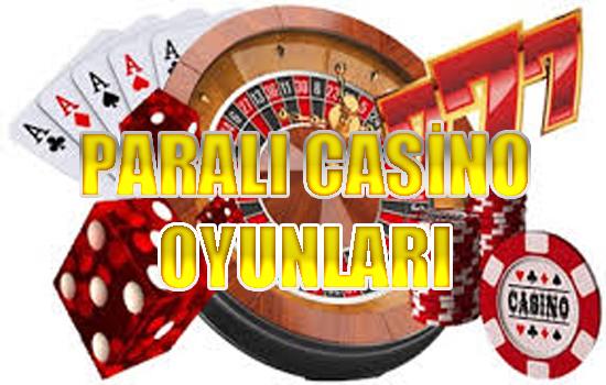Gerçek paralı casino oyunları, Paralı casino oyunları, Paralı casino oyunları oynama siteleri