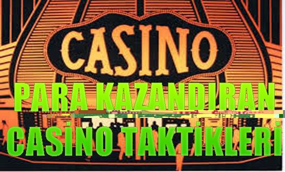 Para Kazandıran Casino Taktikleri