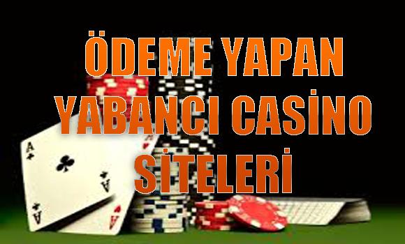 Ödeme Yapan Yabancı Casino Siteleri