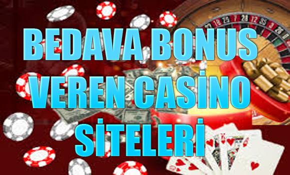 Bedava bonus veren csaino siteleri, Bonus veren casino siteleri, bonus veren yabancı casino siteleri