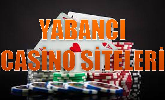 yabancı casino siteleri, casino siteleri, güvenilir yabancı casino siteleri