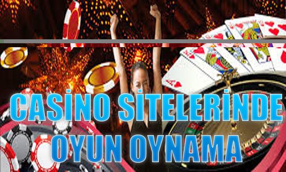 Casino Sitelerinde Oyun Oynama