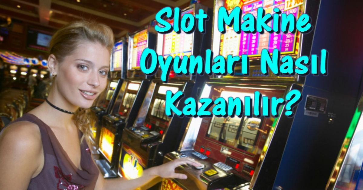 Casino Slot Makina Oyunları Kazanma Yolları